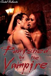 Punished by the Vampire (anal play, BDSM, humiliation, rough sex, monster sex, monster breeding, spanking)