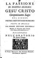 La Passione di Nostro Signore Gesu Cristo: Componimento sagro