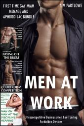Men at Work: Ultracompetitive Businessmen Confronting Forbidden Desires (First Time Gay Aphrodisiac MMM Menage Bundle)