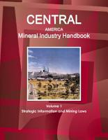 Central America Mineral Industry Handbook Volume 1 Strategic Information and Mining Laws PDF
