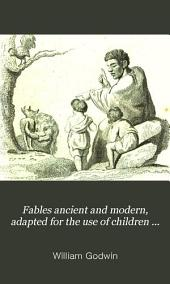 Fables ancient and modern, adapted for the use of children by Edward Baldwin