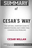Summary of Cesar's Way by Cesar Millan: Conversation Starters