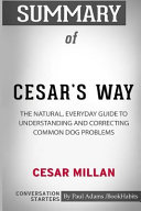 Summary of Cesar s Way by Cesar Millan  Conversation Starters PDF