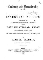 Conformity and Nonconformity in 1862. The inaugural address, delivered at the thirty-second annual assembly of the Congregational Union of England and Wales ... May 13th, 1862