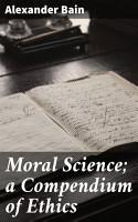 Moral Science  a Compendium of Ethics PDF