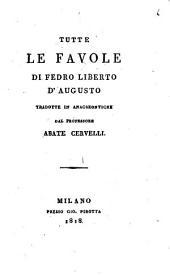 Tutte le favole di Fedro liberto d'Augusto tradotte in anacreontiche dal professore abate Cervelli