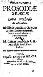 Compendium prosodiae graecae nova methodo ita adornatum ...