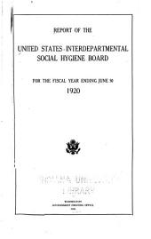Report of the United States Interdepartmental Social Hygiene Board