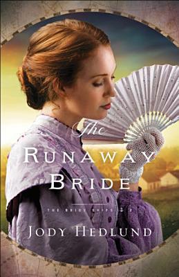 The Runaway Bride  The Bride Ships Book  2