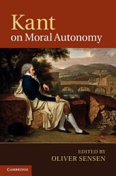 Kant on Moral Autonomy