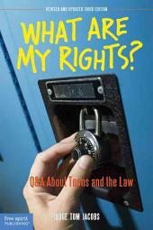 What are My Rights?: Q & A about Teens and the Law