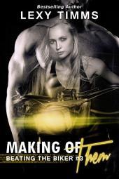Making of Them: MC Biker Series