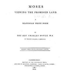 Moses Viewing The Promised Land A Seatonian Prize Poem Book PDF