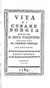 Vita di Cesare Borgia: detto poi il Duca Valentino, Volume 2
