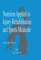 Nutrition Applied to Injury Rehabilitation and Sports Medicine PDF