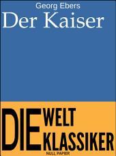 Der Kaiser: Historischer Roman