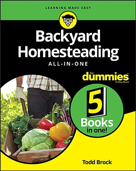Backyard Homesteading All in One For Dummies PDF