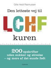 Den letteste vej til LCHF kuren: 200 opskrifter uden sukker og stivelse – og mere af det sunde fedt