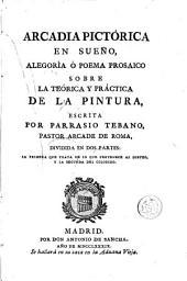 Arcadia pictórica en sueño: alegoría ó poema prosaico sobre la teórica y práctica de la pintura