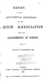 Report of the ... Meeting of the British Association for the Advancement of Science: Volume 65