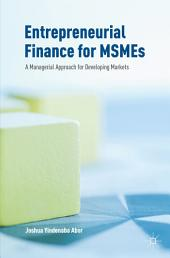 Entrepreneurial Finance for MSMEs: A Managerial Approach for Developing Markets