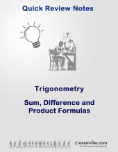 Trigonometry Quick Review: Sum, Difference and Product Formulas: Study review notes for students