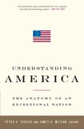 Understanding America: The Anatomy of an Exceptional Nation