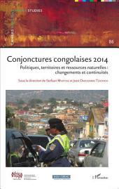 Conjonctures congolaises 2014: Politiques, territoires et ressources naturelles : changements et continuités