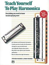 Alfred's Teach Yourself to Play Harmonica: Learn How to Play Harmonica with this Complete Course!