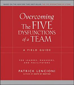 Overcoming the Five Dysfunctions of a Team Book