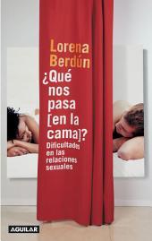 ¿Qué nos pasa [en la cama]?: Dificultades en las relaciones sexuales