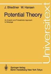 Potential Theory: An Analytic and Probabilistic Approach to Balayage