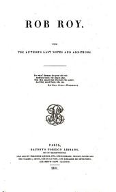 Rob Roy [by sir W. Scott]. With the author's last notes and additions