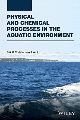 Physical and Chemical Processes in the Aquatic Environment PDF