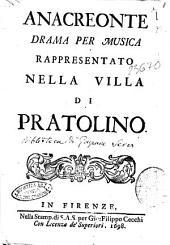 Anacreonte drama per musica rappresentato nella villa di Pratolino