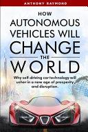 How Autonomous Vehicles Will Change the World