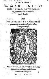 Catechismus minor, latino-graecus, cum explicatione orthodoxa. Jtem precationes et cantiones quaedam sacrae, una cum legibus scholae Argentinensis