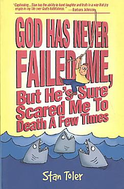 God Has Never Failed Me  But He Sure Has Scared Me to Death a Few Times  PDF