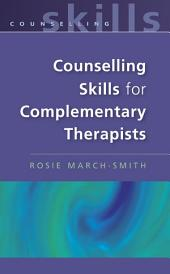 Counselling Skills For Complementary Therapists