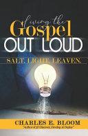 Living the Gospel Out Loud  Salt  Light  Leaven PDF