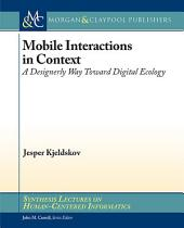 Mobile Interactions in Context: A Designerly Way Toward Digital Ecology