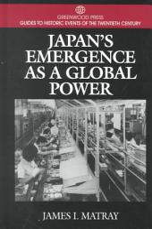 Japan's Emergence as a Global Power: James I. Matray