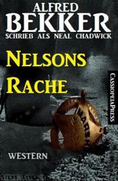 Alfred Bekker schrieb als Neal Chadwick - Nelsons Rache: Western