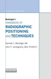 Bontrager's Handbook of Radiographic Positioning and Techniques - E-BOOK: Edition 8