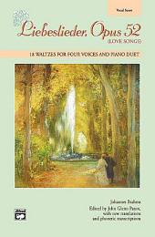 Liebeslieder, Opus 52 (Love Songs): 18 Waltzes for Four Voices and Piano Duet
