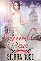 Groomless - Part 3 (My Billionaire Romance)