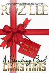 A Spanking Good Christmas: A Kinky Christmas Novella