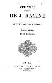 Oeuvres completes de J. Racine: Volume1