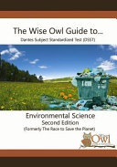 The Wise Owl Guide To... Dantes Subject Standardized Test (Dsst) Environmental Science Second Edition (Formerly the Race to Save the Planet)