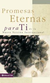 Promesas eternas para ti: de la Nueva Versión Internacional